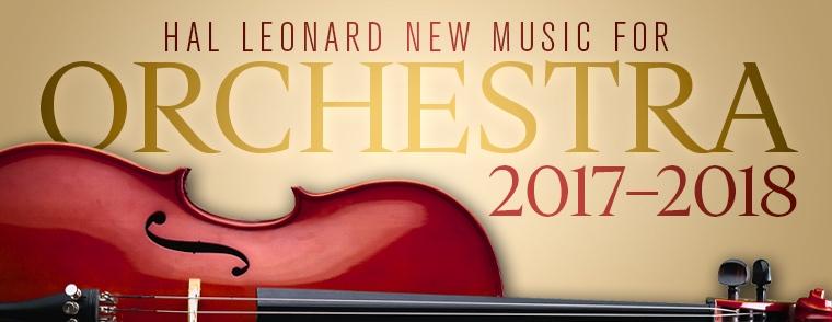 2017 2018 Hal Leonard Orchestra Hal Leonard Online