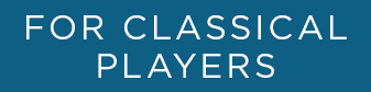 For Classical Players